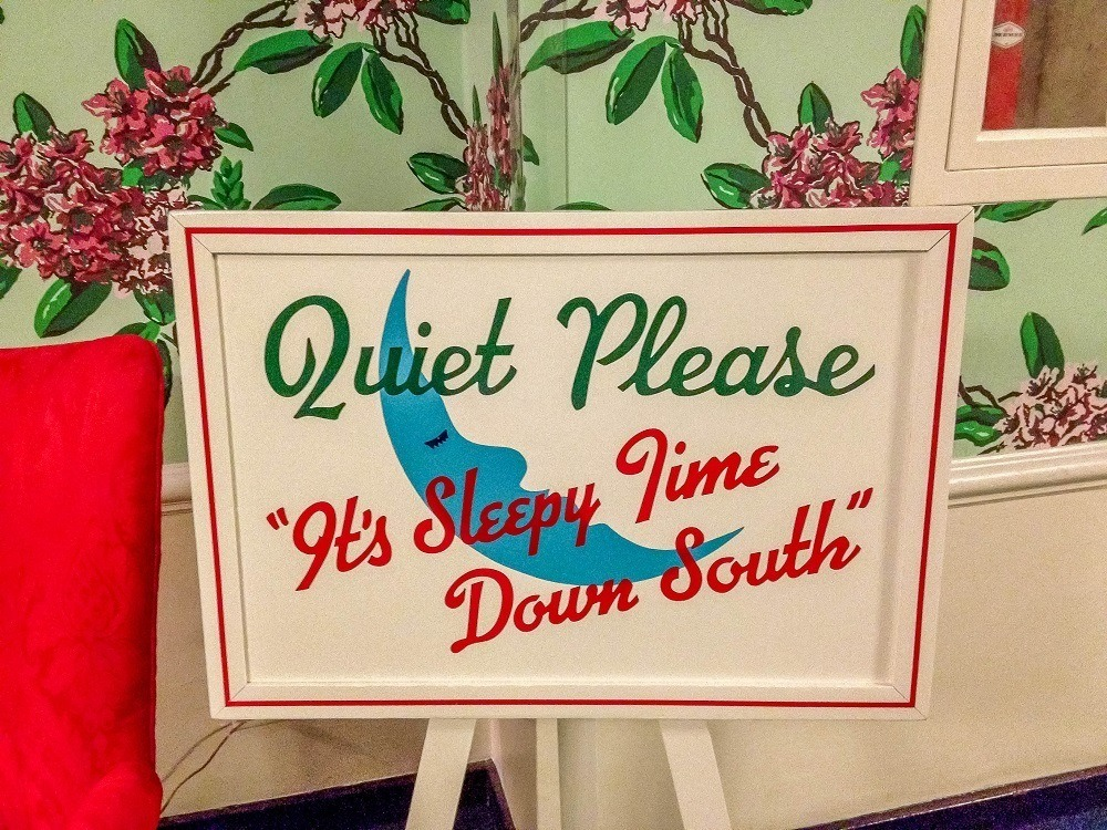 """Sign saying """"Quiet Please; It's Sleepy Time Down South"""""""