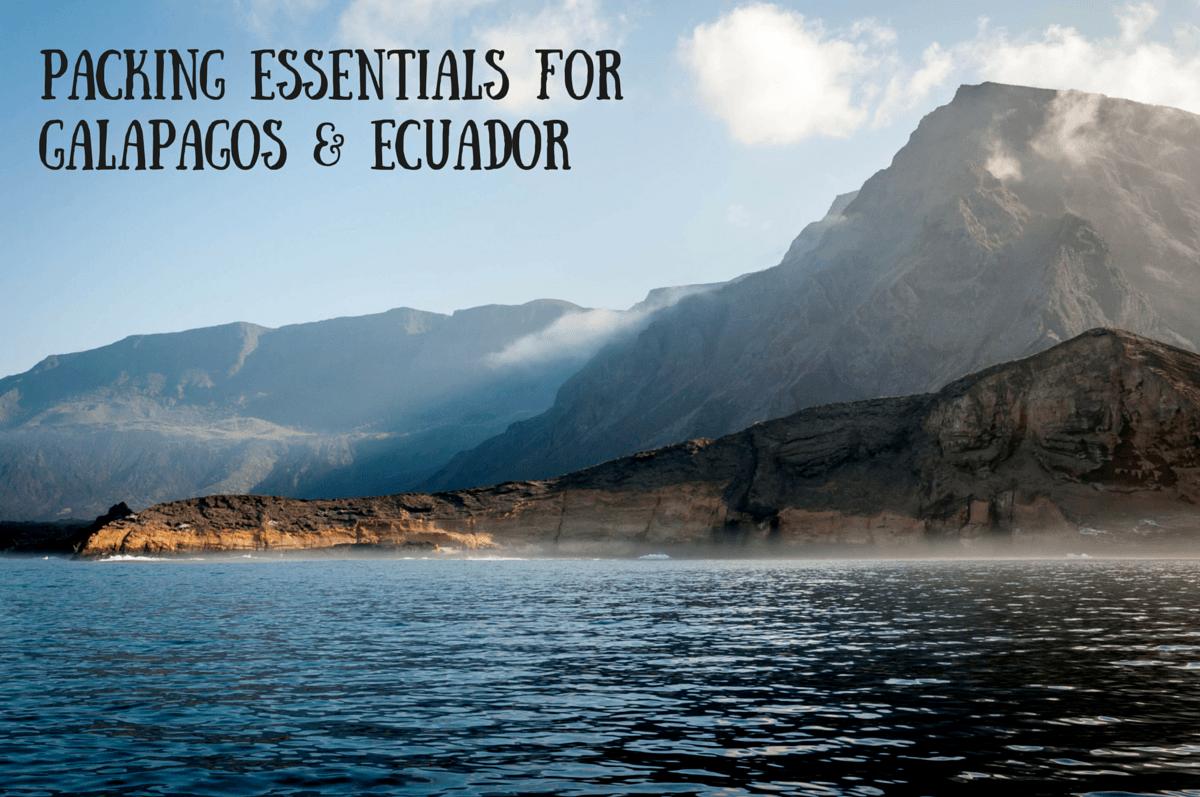Packing essentials for Galapagos & Ecuador