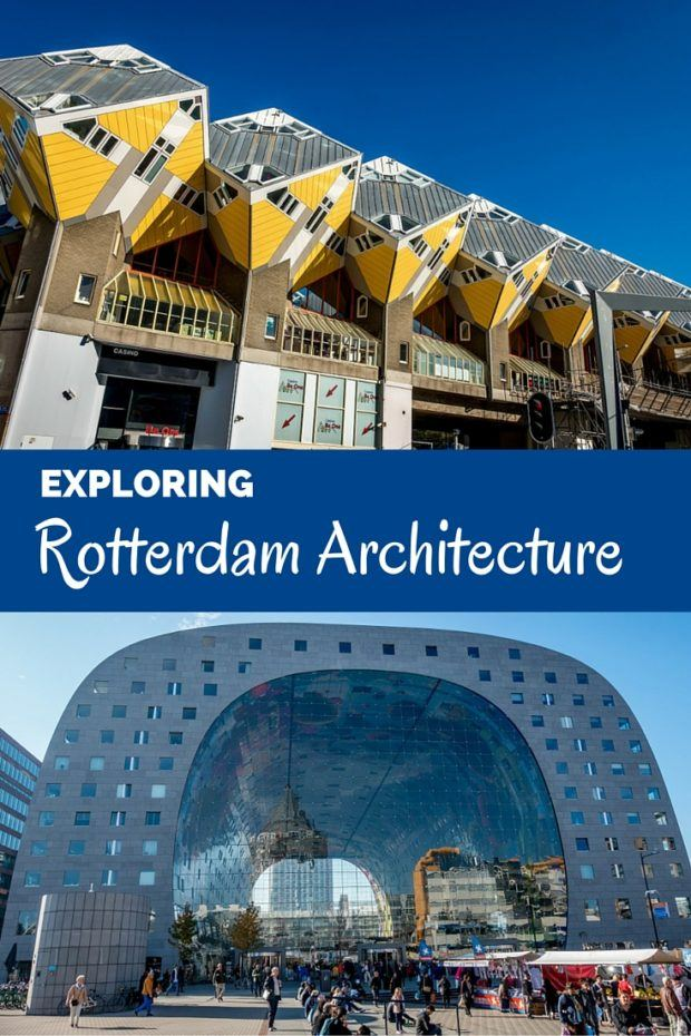 The Eclectic, Enthralling Architecture of Rotterdam