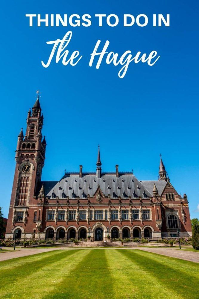 21 Top Things to Do in The Hague, Netherlands